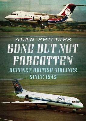 Gone but Not Forgotten by A. Phillips