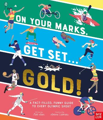 On Your Marks, Get Set, Gold!: A Funny and Fact-Filled Guide to Every Olympic Sport book