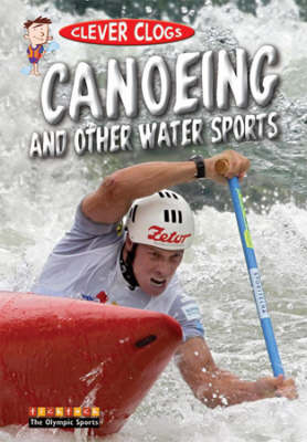 Clever Clogs Canoeing & Other Wate by Jason Page