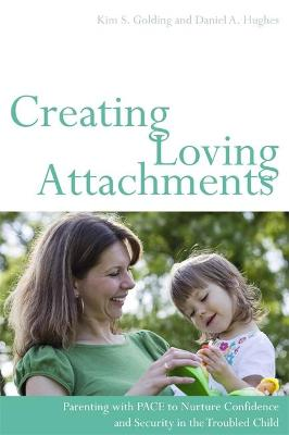 Creating Loving Attachments by Kim S. Golding
