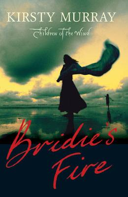Bridie'S Fire by Kirsty Murray