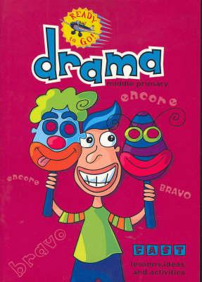 Ready-to-go Drama: Middle Primary by Wendy Blaxland
