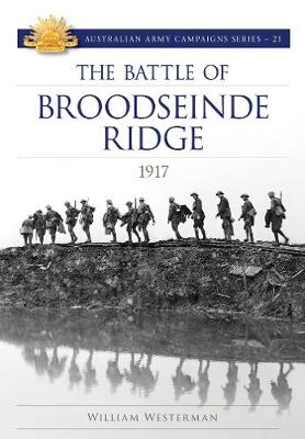 Battle of Broodseinde Ridge 1917: Australian Army Campaign Series by William Westerman
