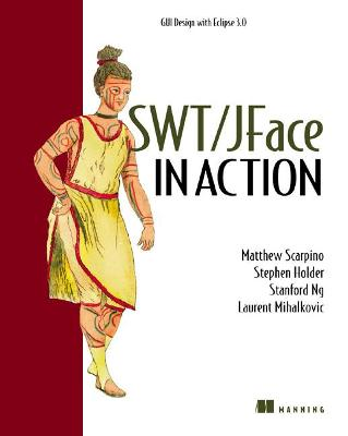 SWT/JFace in Action by Matthew Scarpino