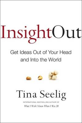Insight Out by Tina Seelig