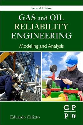 Gas and Oil Reliability Engineering by Eduardo Calixto