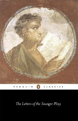 The Letters of the Younger Pliny by The Younger Pliny