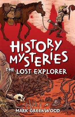 History Mysteries: The Lost Explorer by Mark Greenwood