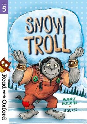 Read with Oxford: Stage 5: Snow Troll by Margaret McAllister