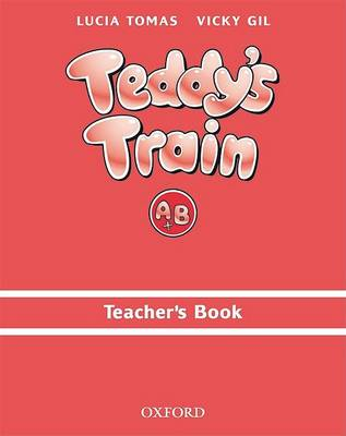 Teddy's Train: Teacher's Book (A and B) by Lucia Tomas