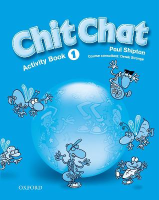 Chit Chat 1: Activity Book by Paul Shipton