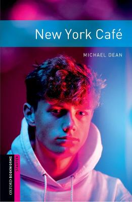 Oxford Bookworms Library: Starter Level:: New York Cafe audio pack by Michael Dean