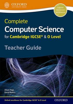 Complete Computer Science for Cambridge IGCSE (R) & O Level Teacher Guide by Alison Page