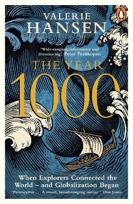 The Year 1000: When Explorers Connected the World - and Globalization Began by Valerie Hansen
