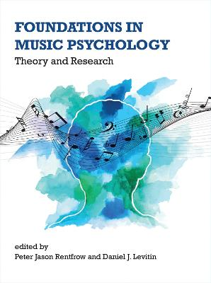 Foundations in Music Psychology: Theory and Research by Peter Jason Rentfrow