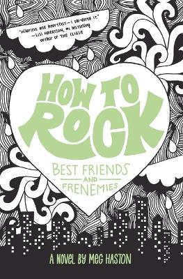 How to Rock Best Friends and Frenemies by Meg Haston