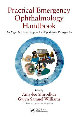 Practical Emergency Ophthalmology Handbook: An Algorithm Based Approach to Ophthalmic Emergencies by Amy-lee Shirodkar