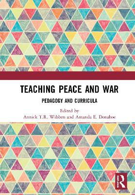 Teaching Peace and War: Pedagogy and Curricula book