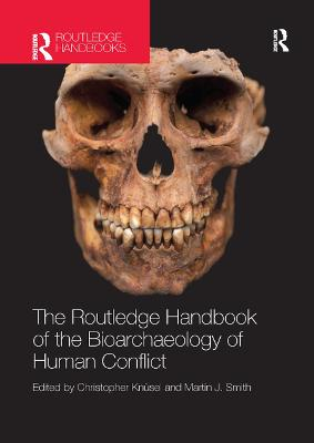 The Routledge Handbook of the Bioarchaeology of Human Conflict book