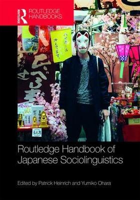 Routledge Handbook of Japanese Sociolinguistics by Patrick Heinrich