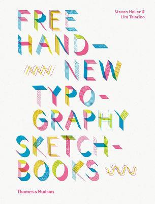 Free Hand New Typography Sketchbooks by Steven Heller