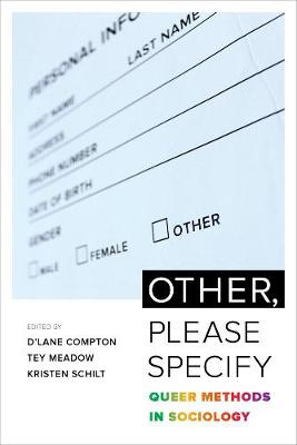 Other, Please Specify: Queer Methods in Sociology by D'Lane R. Compton