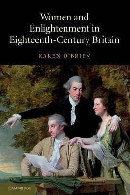 Women and Enlightenment in Eighteenth-Century Britain by Karen O'Brien