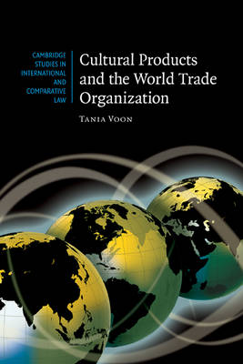 Cultural Products and the World Trade Organization book