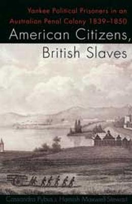 American Citizens, British Slaves by Hamish Maxwell-Stewart