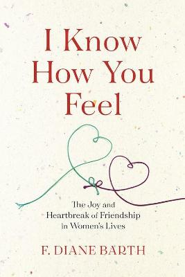 I Know How You Feel by F. Diane Barth