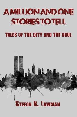 A Million And One Stories To Tell: Tales Of The City & The Soul book