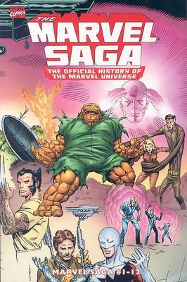 Essential Marvel Saga Essential Marvel Saga Vol.1 Official History of the Marvel Universe Vol. 1 by Peter Sanderson