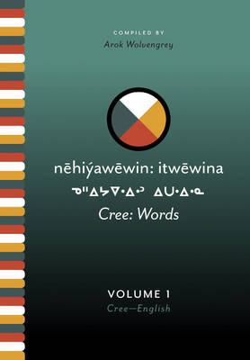 Cree: Words by Arok Wolvengrey