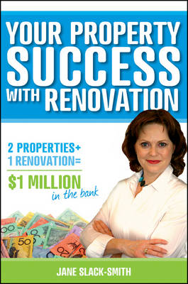 Your Property Success with Renovation by Jane Slack-Smith