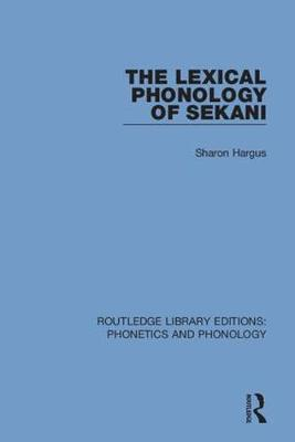 The Lexical Phonology of Sekani book