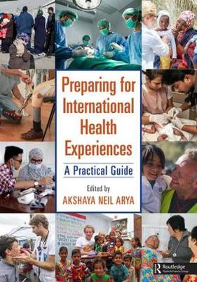 Preparing for International Health Experiences by Akshaya Neil Arya