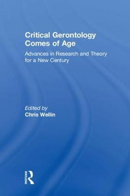 Critical Gerontology Comes of Age by Chris Wellin