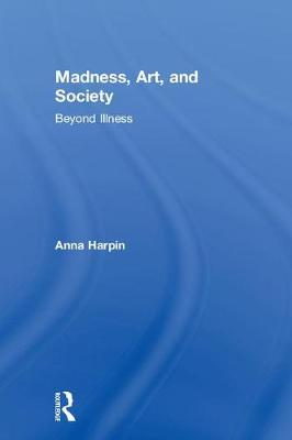 Madness, Art, and Society book