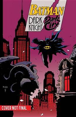 Batman: Dark Night, Dark City by Kieron Dwyer