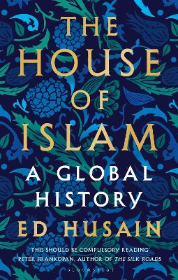 The House of Islam by Ed Husain