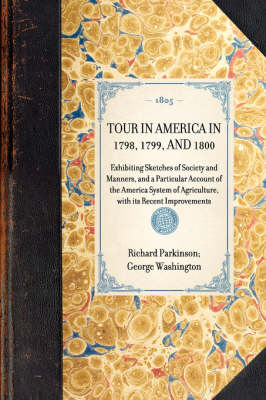 Tour in America in 1798, 1799, and 1800 by Richard Parkinson