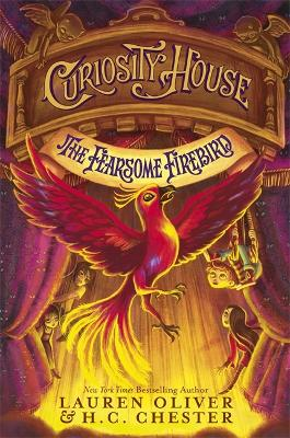 Curiosity House: The Fearsome Firebird (Book Three) by Lauren Oliver