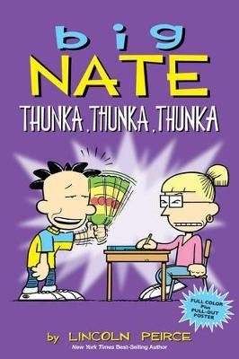 Big Nate: Thunka, Thunka, Thunka by Lincoln Peirce