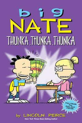 Big Nate: Thunka, Thunka, Thunka by Lincoln Peirce
