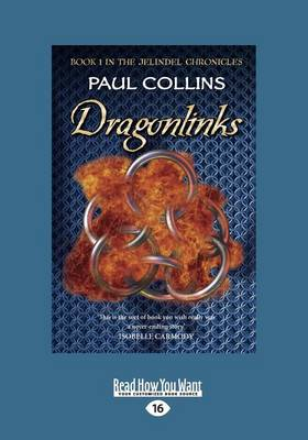 Dragonlinks: The Jelindel Chronicles Book One by Paul Collins