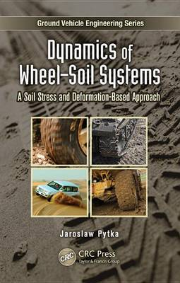Dynamics of Wheel-Soil Systems: A Soil Stress and Deformation-Based Approach book