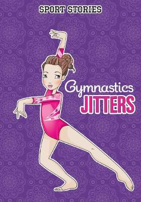 Gymnastic Jitters by Margaret Gurevich