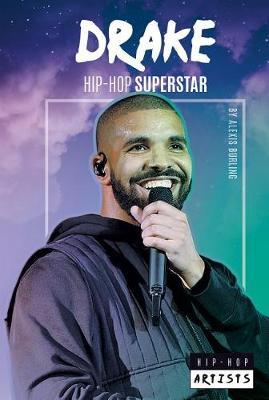 Drake: Hip-Hop Superstar by Alexis Burling