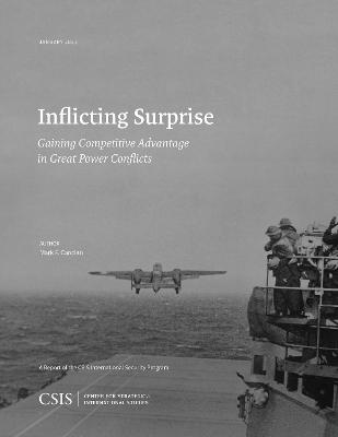 Inflicting Surprise: Gaining Competitve Advantage in Great Power Conflicts book