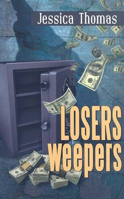 Losers, Weepers by Jessica Thomas